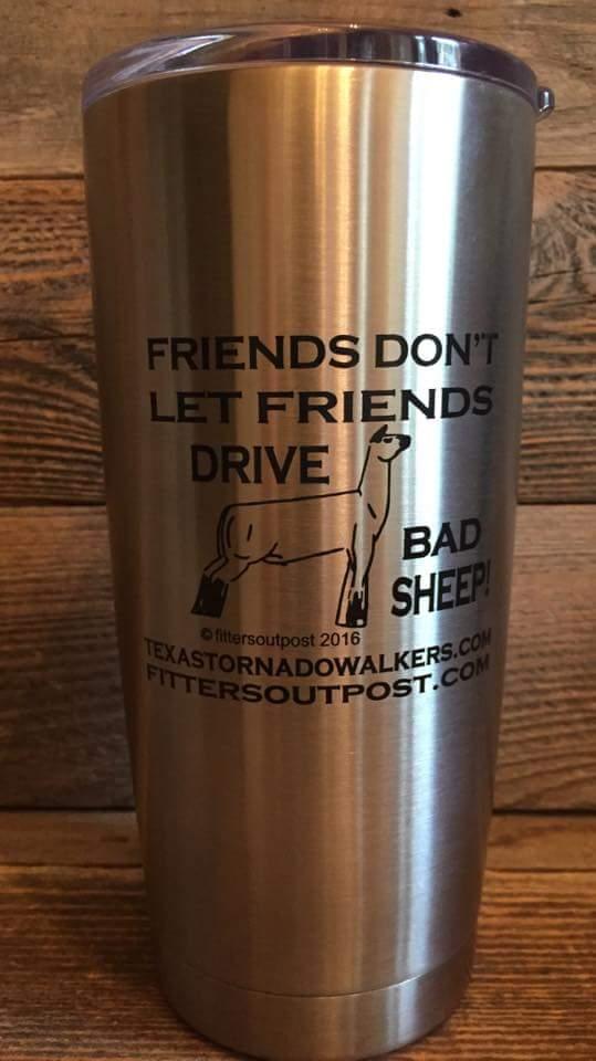 20 Oz Tumbler Friends Don't Let Friends Drive Bad Sheep!